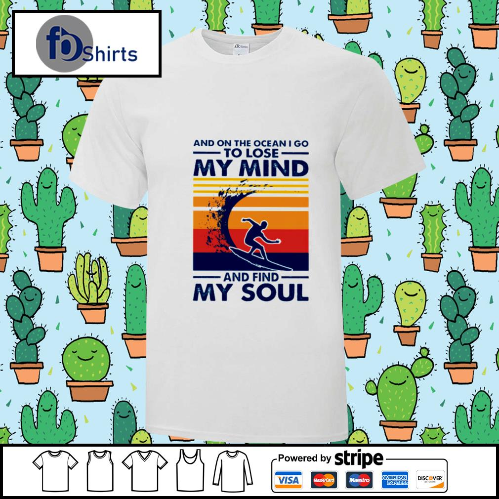 Windsurfing and on the ocean I go to lose my mind and find my soul vintage shirt