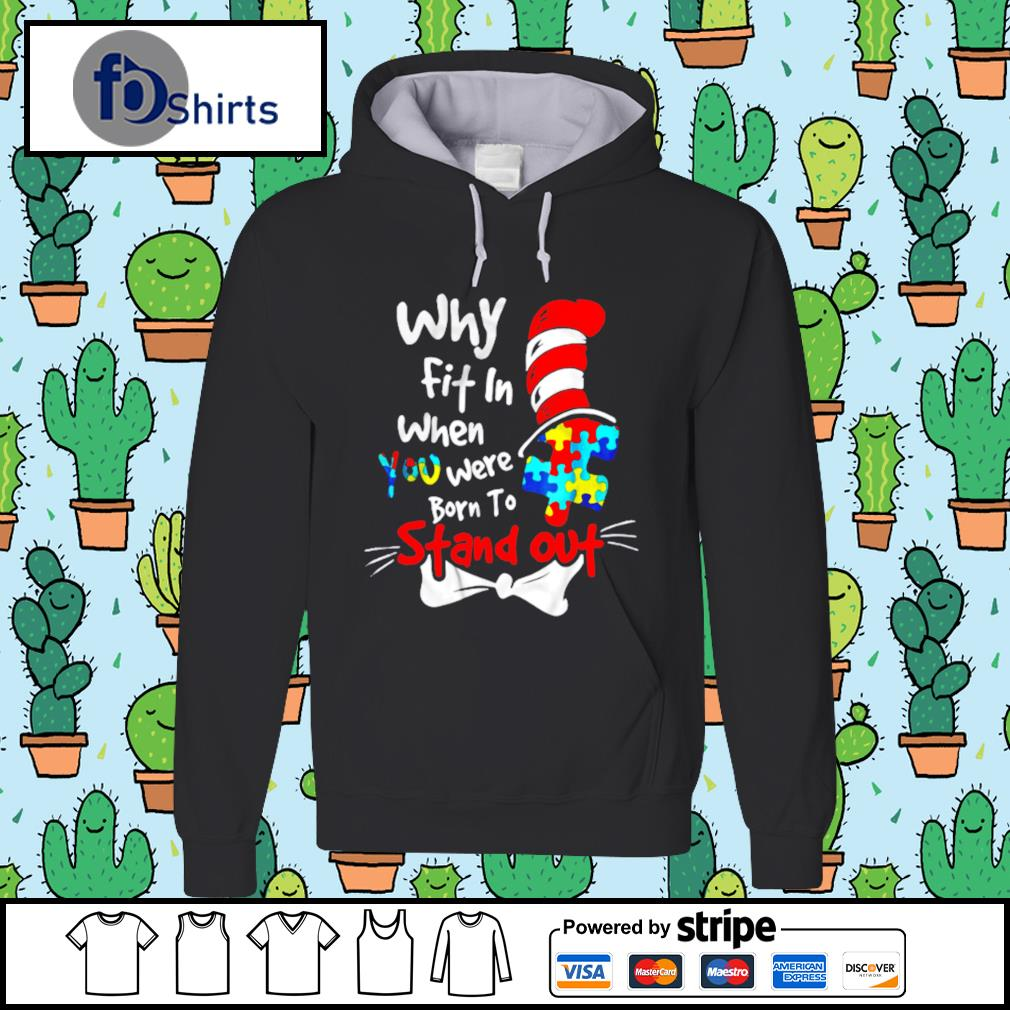 Why Fit In When You Were Born To Stand Out Autism hoodie
