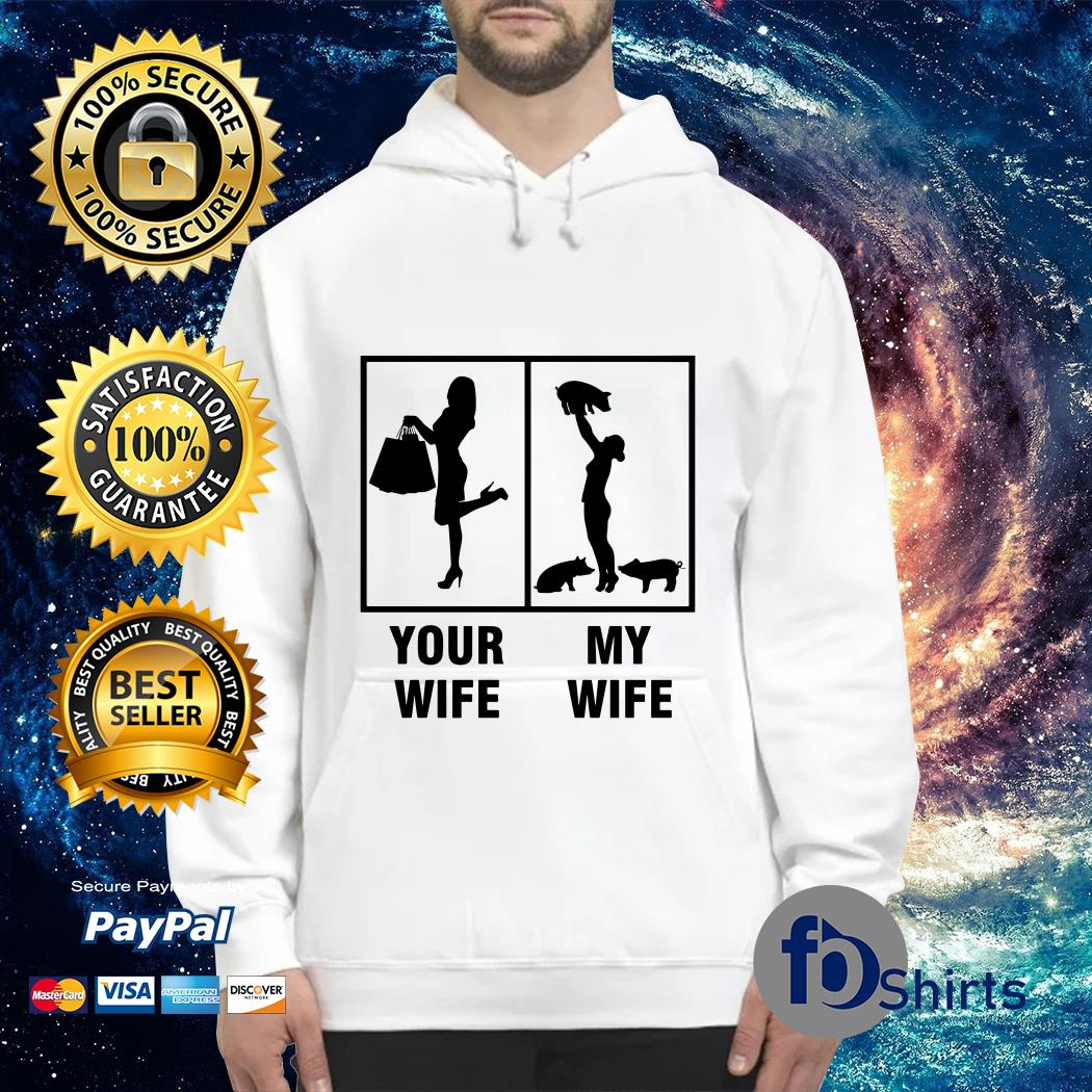 Your Wife and My Wife Hoodie