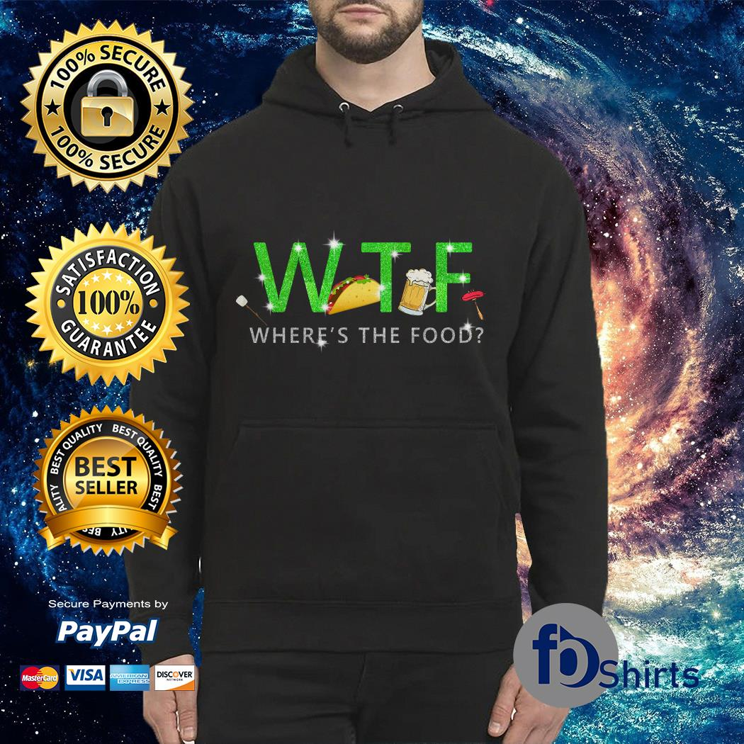 What the fuck where's the food Hoodie