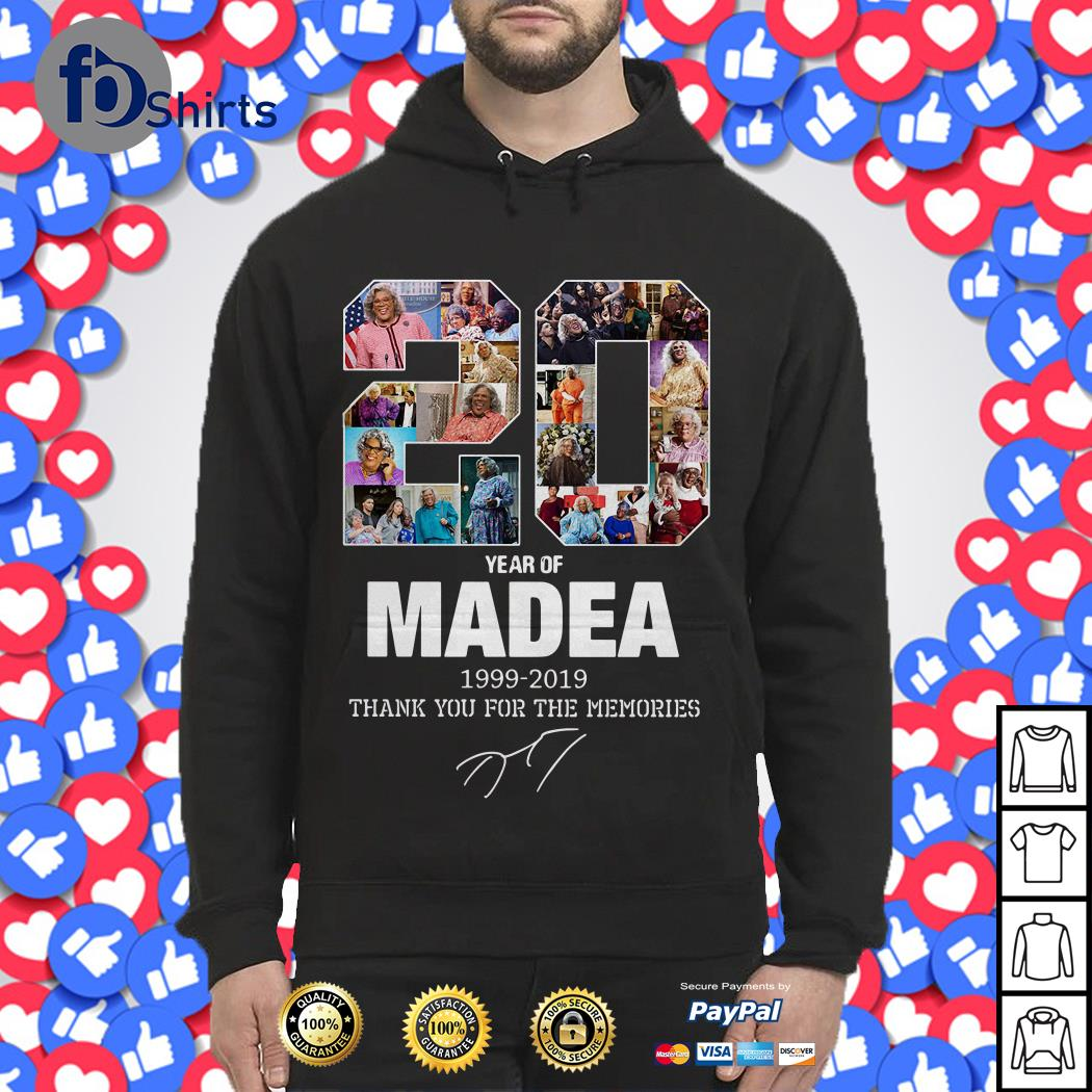 20 year of Madea 1999 2019 Hoodie