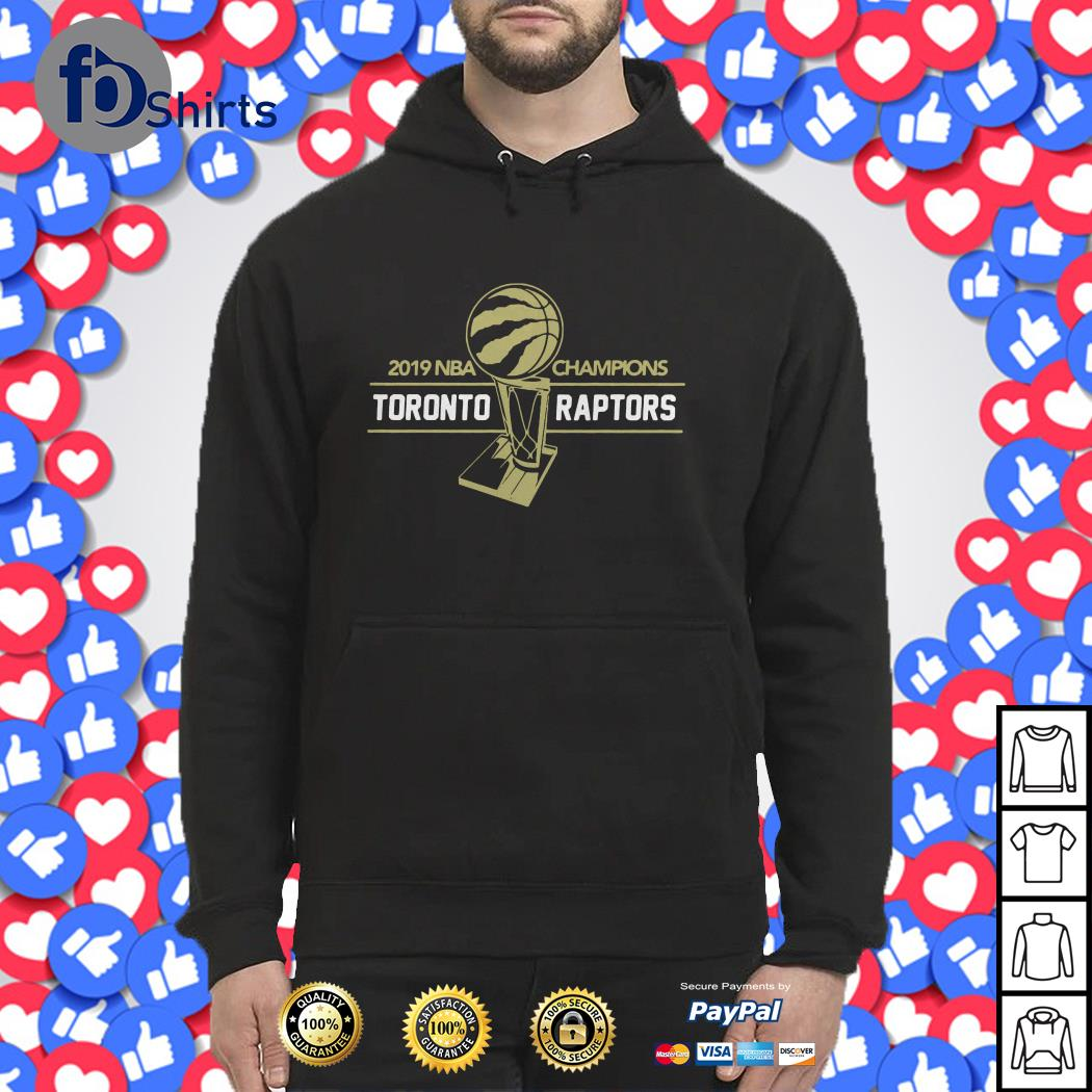 2019 NBA champions Toronto Raptors Hoodie
