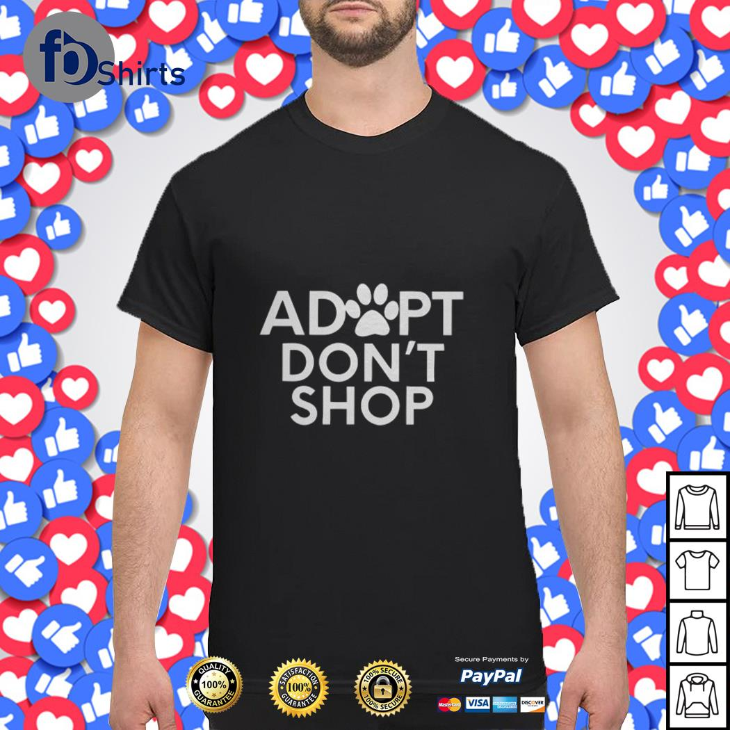Adopt dont shop shirt