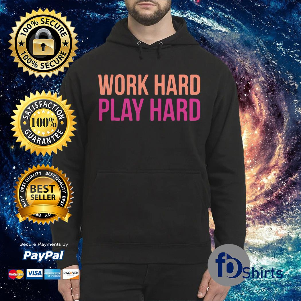 Work hard play hard workout Hoodie