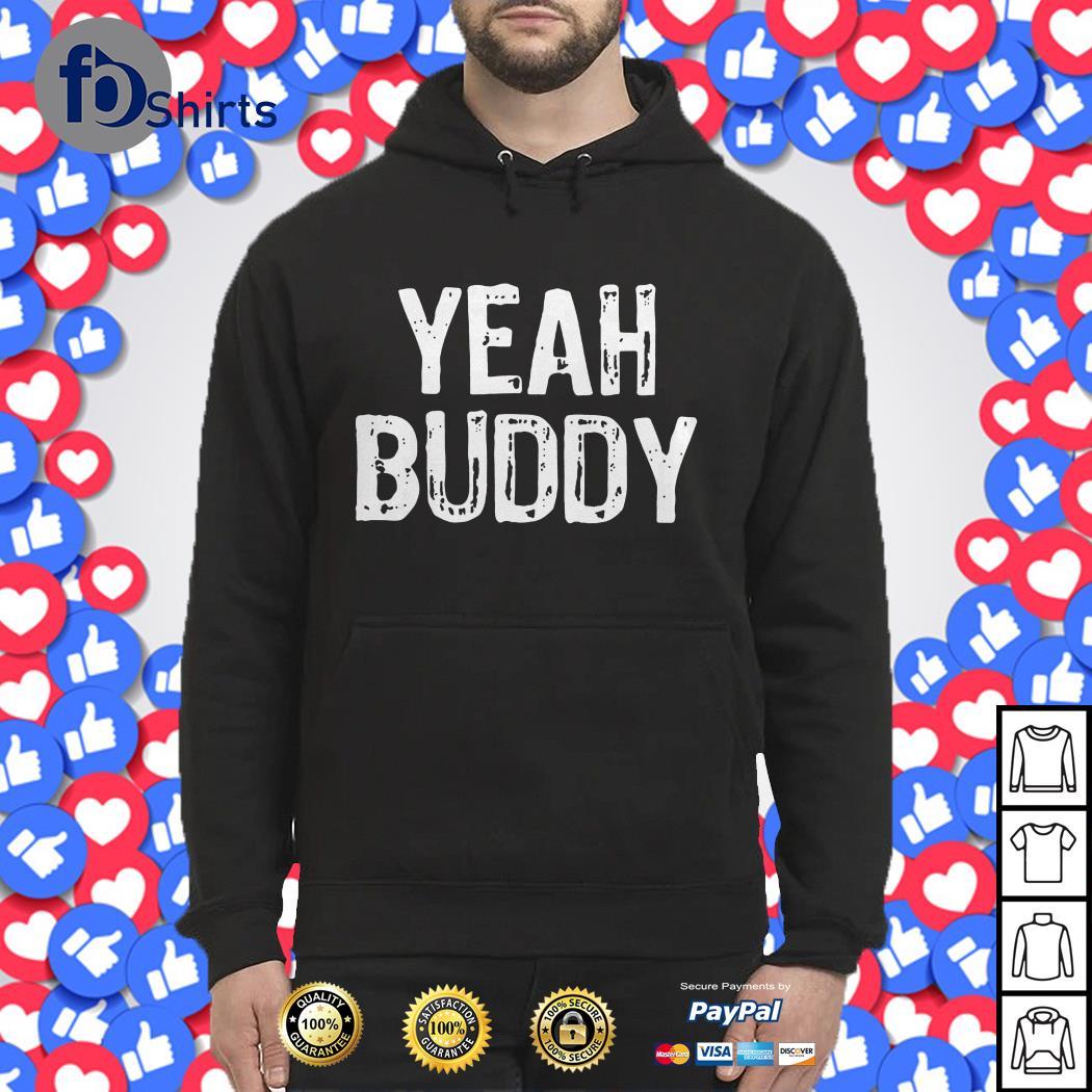 Yeah Buddy Hoodie