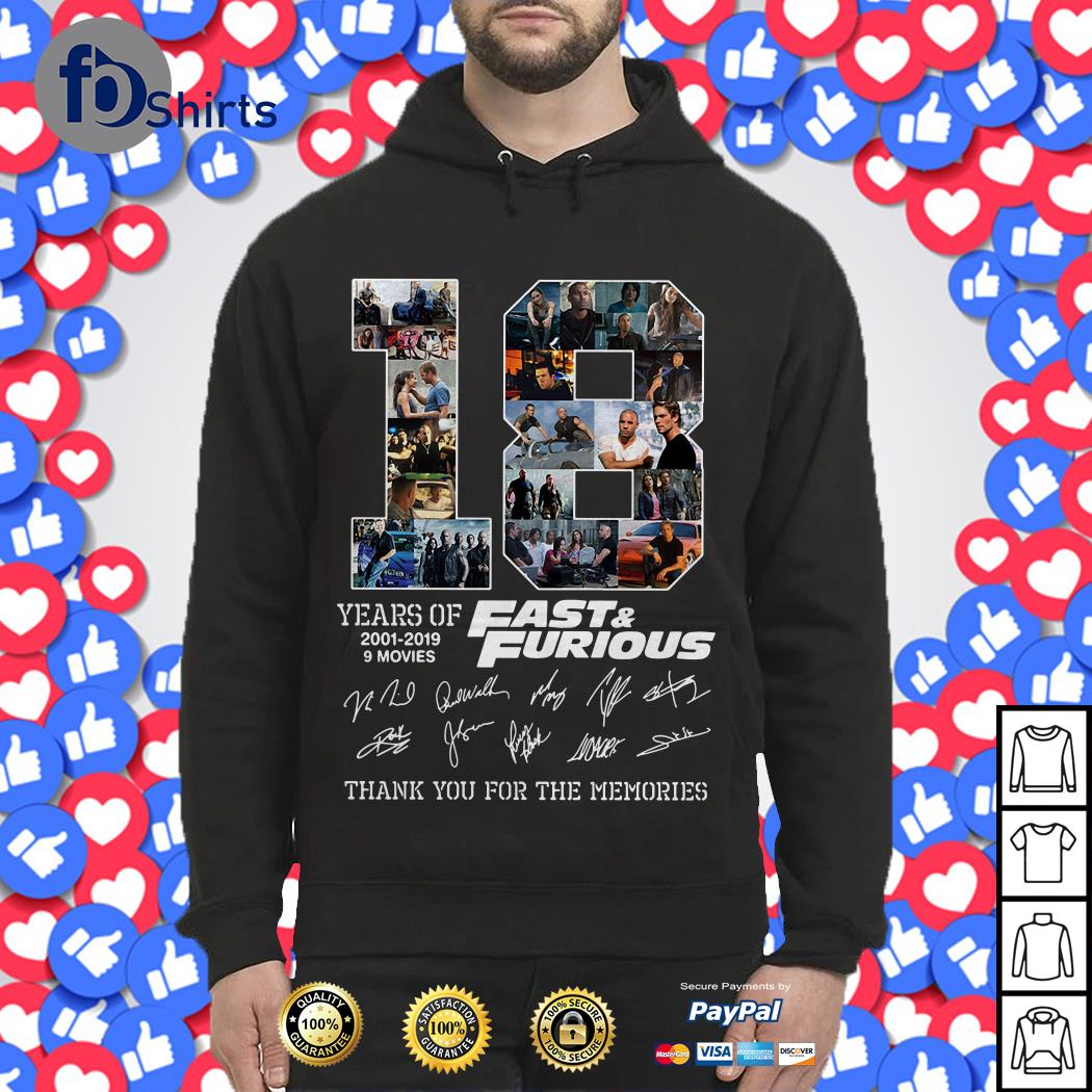 18 years of Fast And Furious 2001 2019 9 movies thank you for the memories Hoodie