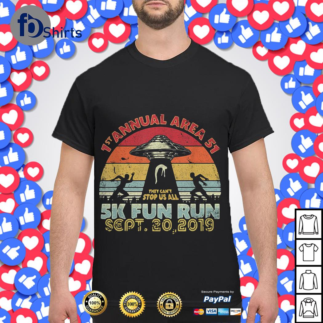 1st Annual Area 51 this can't stop us all 5k Fun run sept 20 2019 shirt