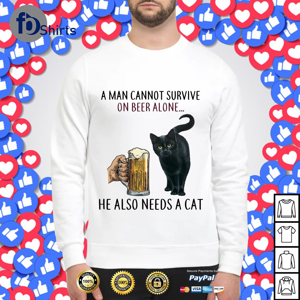 A man cannot Survive on Beer alone He also needs a Cat Sweater