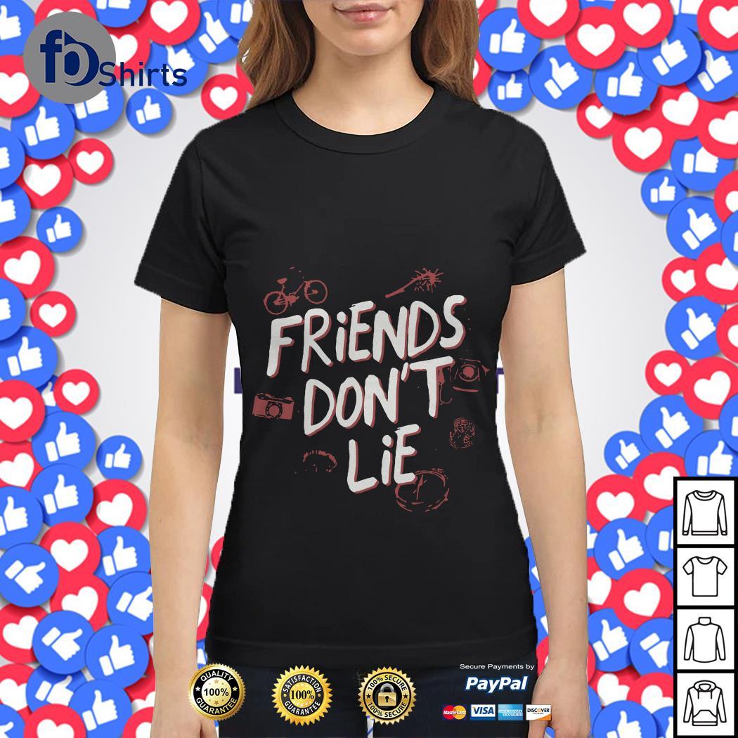 Friends Don't lie Ladies tee