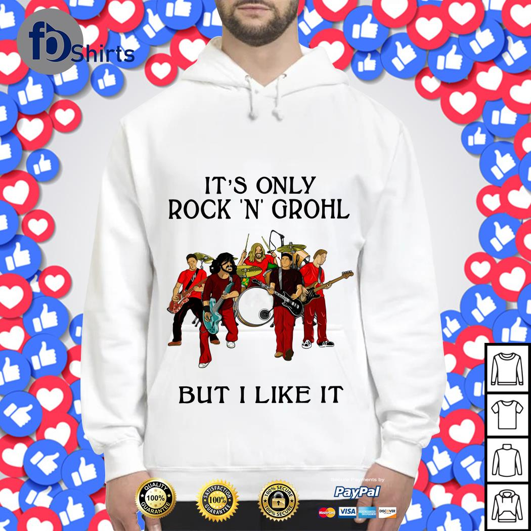 It_s only Rock N Grohl but I like it Hoodie