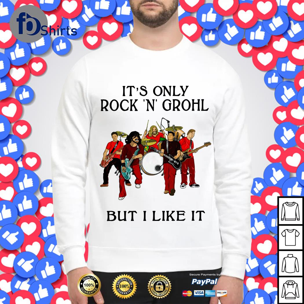 It_s only Rock N Grohl but I like it Sweater