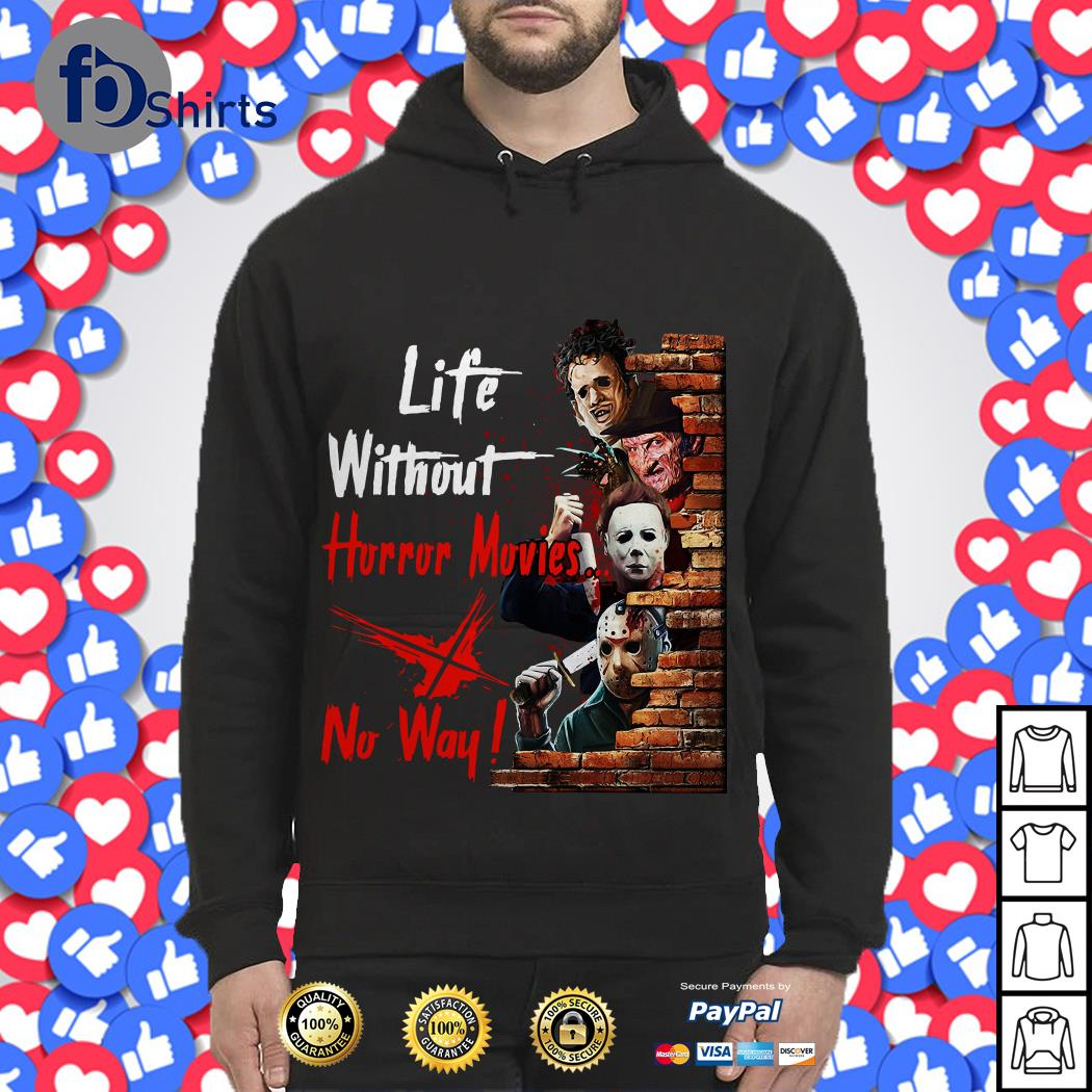 Life without horror movies no way HoodieLife without horror movies no way Hoodie