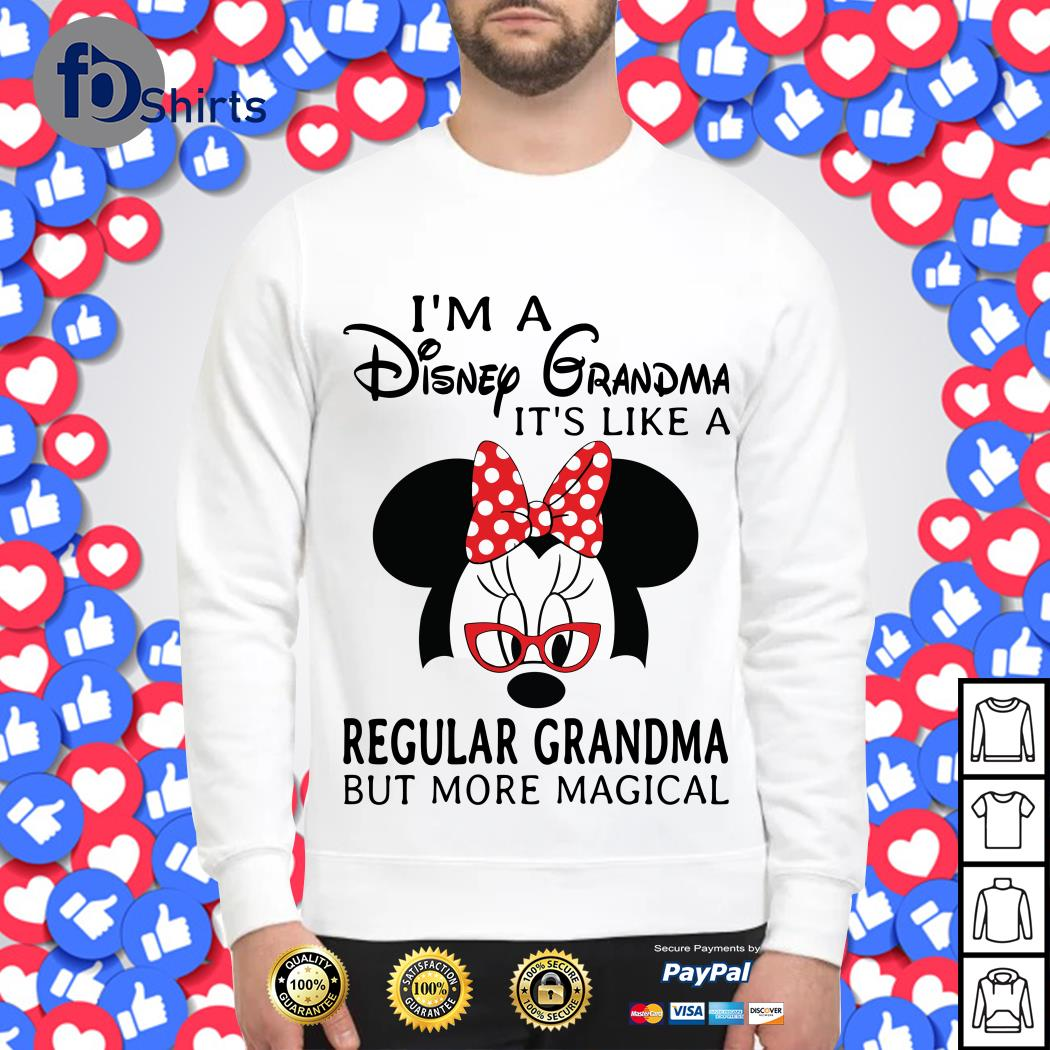 Minnie I_m a Disney grandma it_s like a regular grandma but more magical Sweater