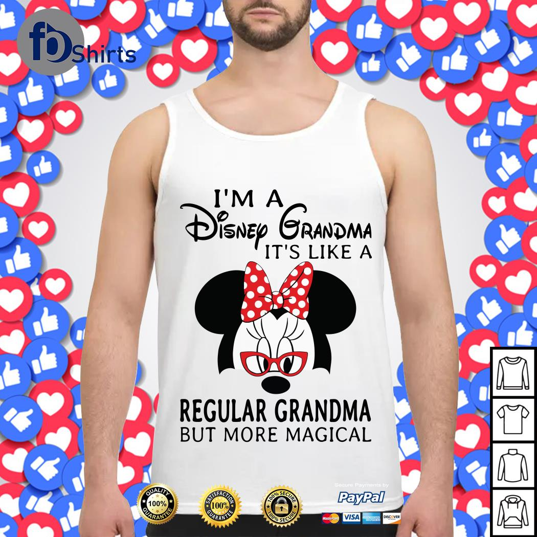 Minnie I_m a Disney grandma it_s like a regular grandma but more magical Tank top
