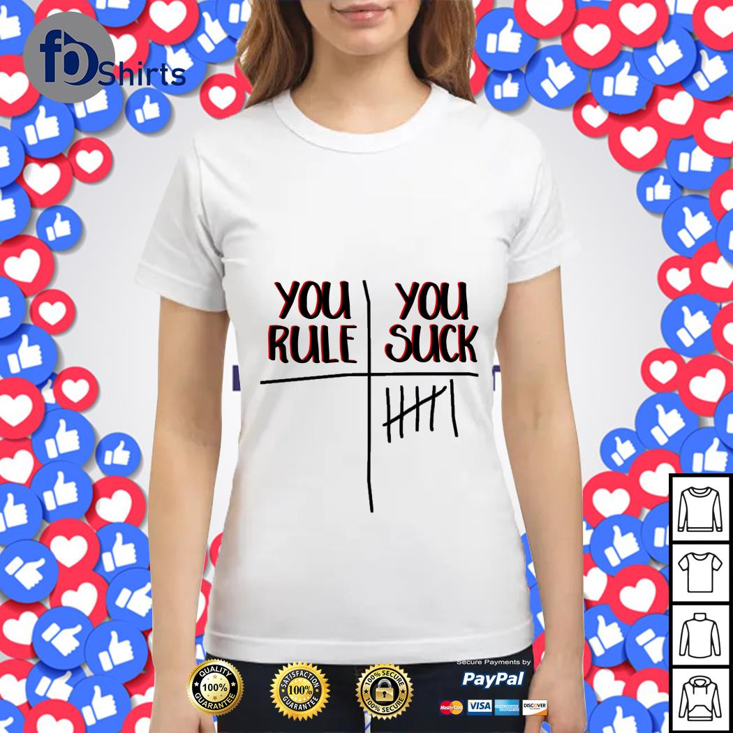 You rule You suck Ladies tee