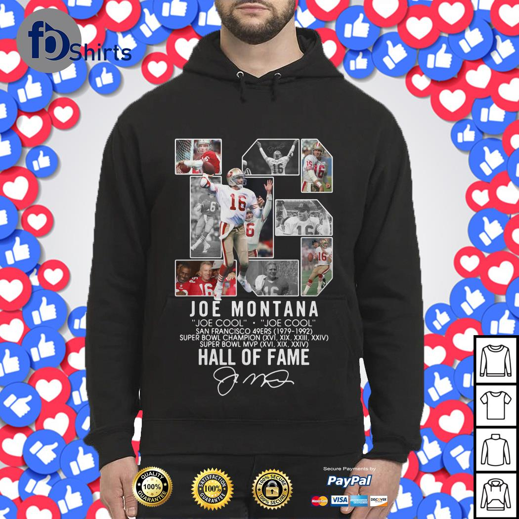 16 Joe Montana Joe cool San Francisco 49ers 1979 1992 Hall of fame Hoodie