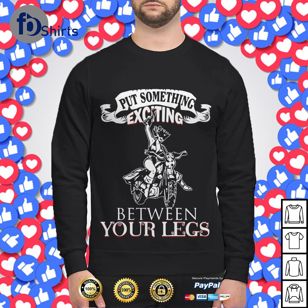 Biker and Girl Put Something Exciting Between Your Legs Sweater