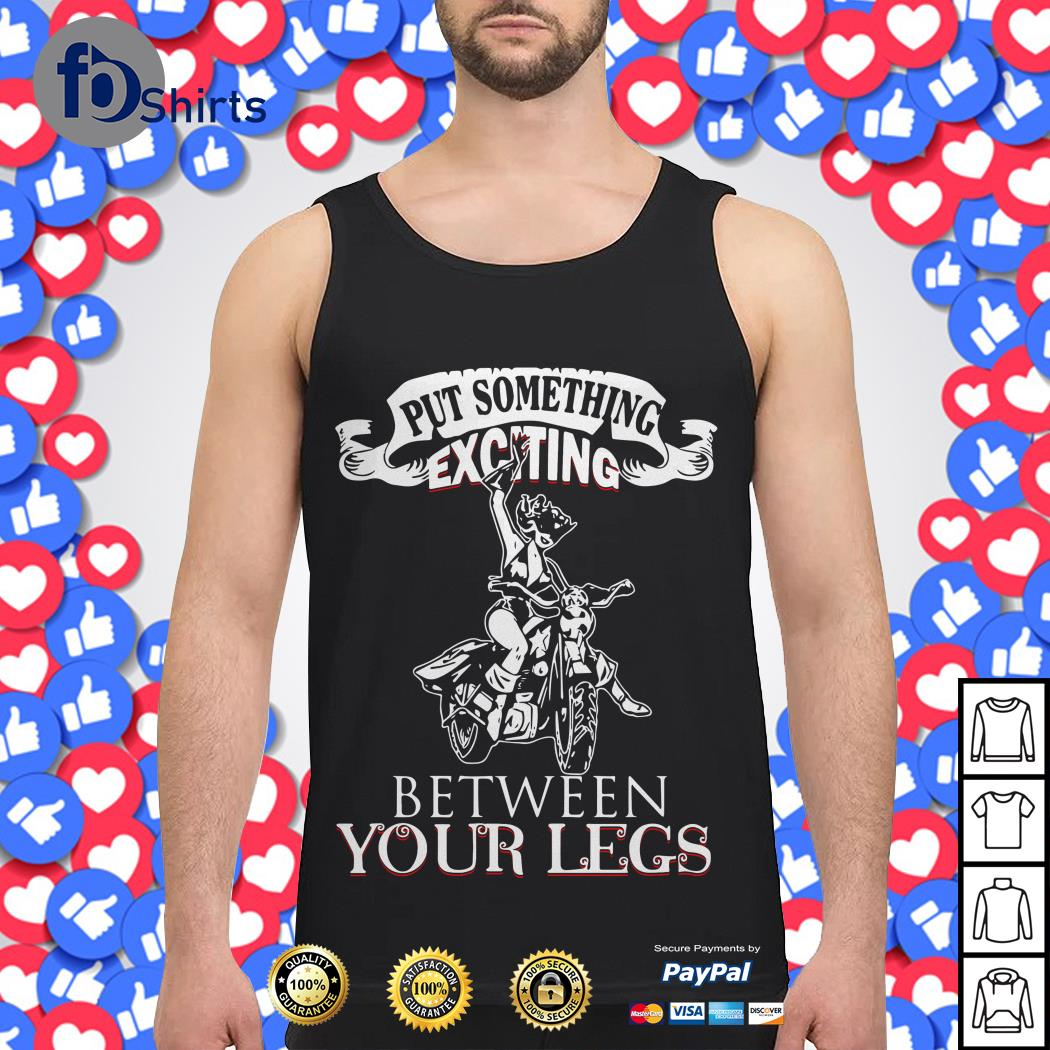 Biker and Girl Put Something Exciting Between Your Legs Tank top