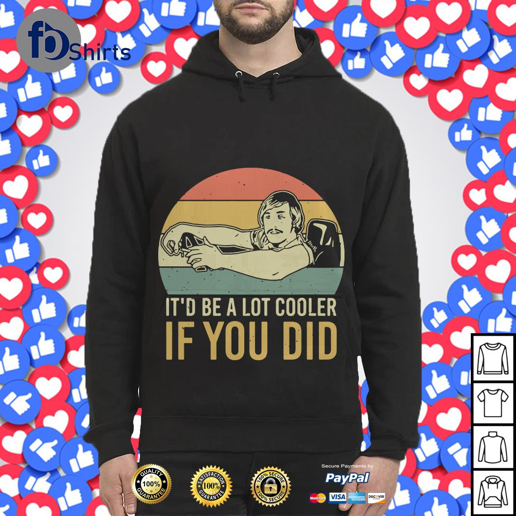 David Wooderson it'd be a lot cooler if you did vintage Hoodie