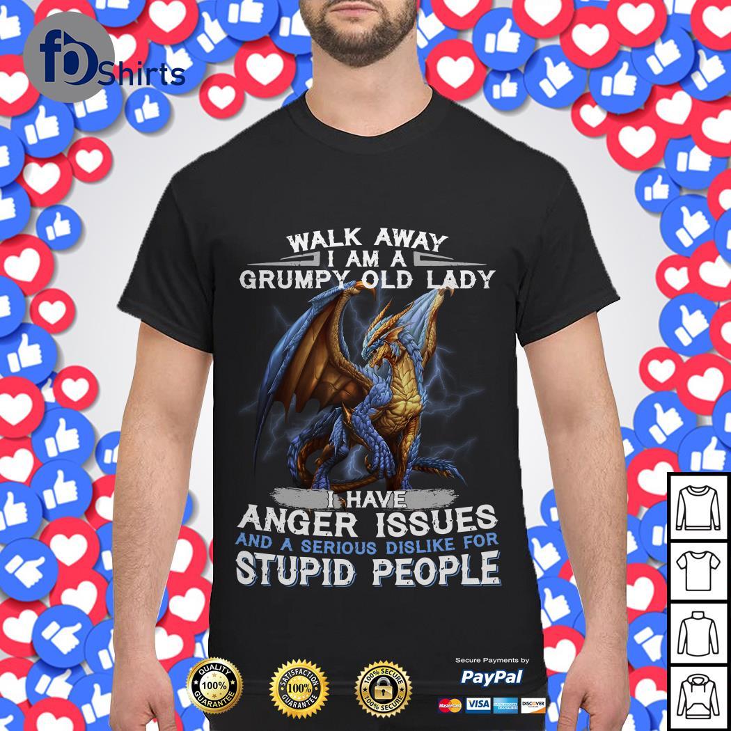 Dragon Walk Away I Am A Grumpy Old Lady shirt