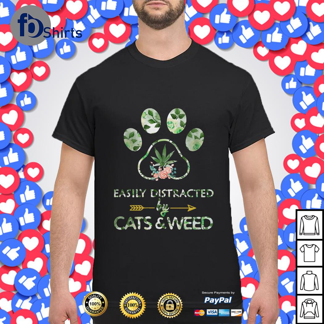 Easily Distracted by Cats and Weed shirt