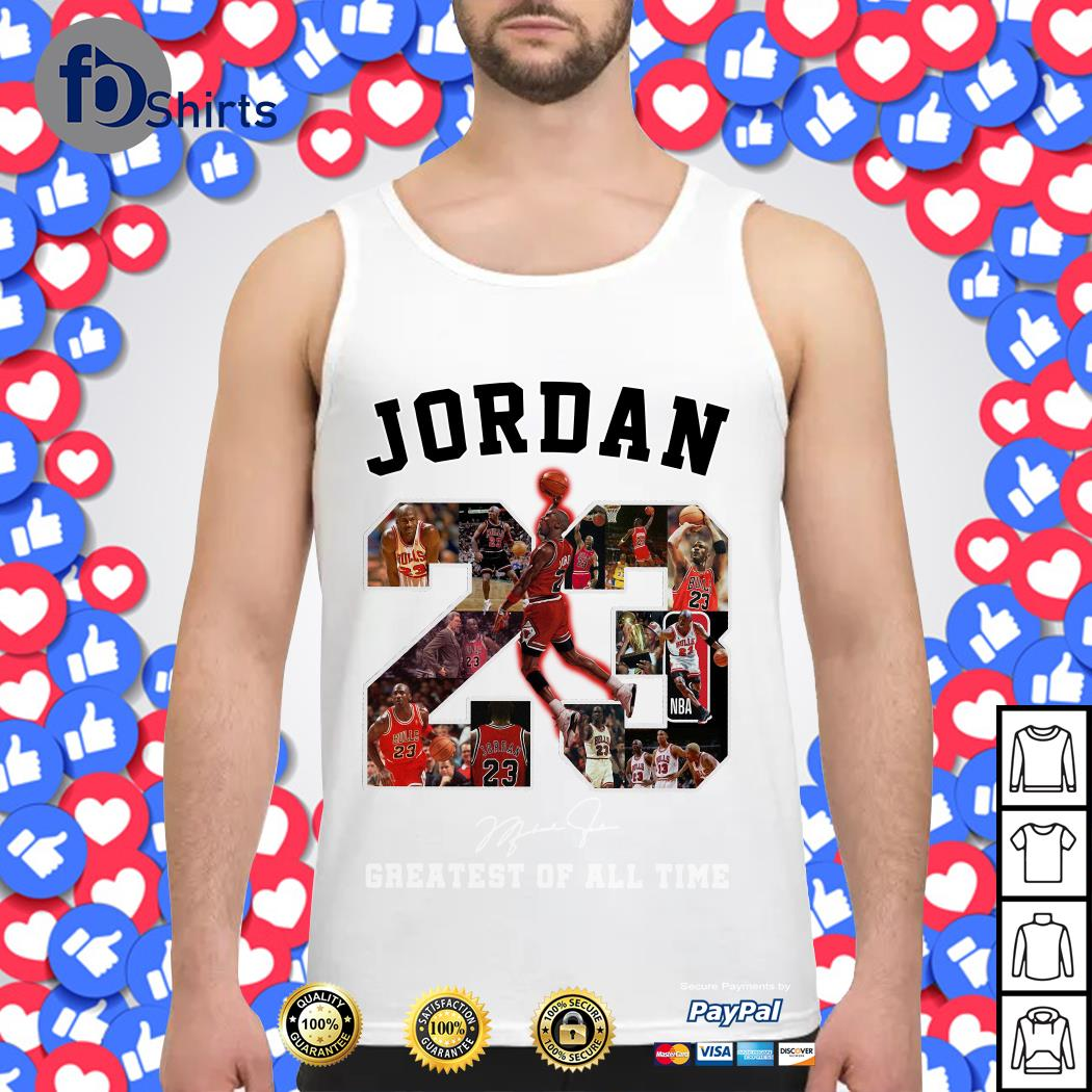 Jordan 23 Greatest of all time signature Tank top