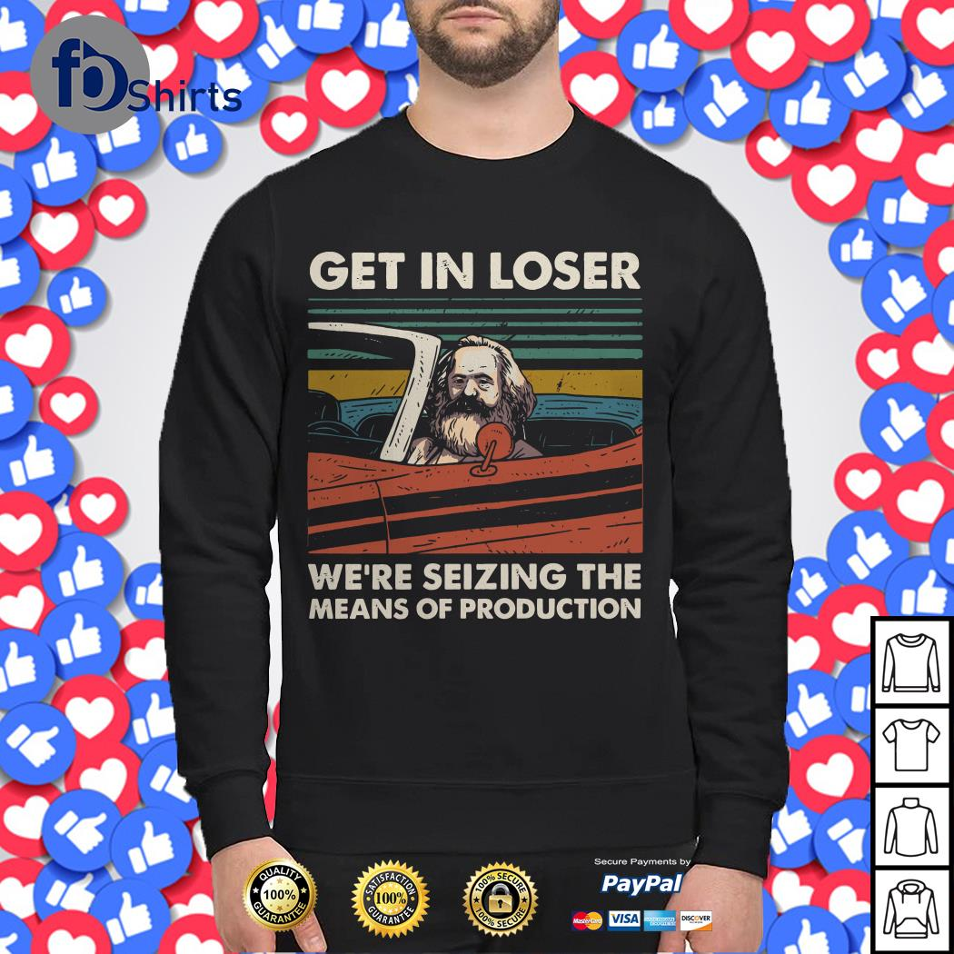 Karl Marx get in loser we're seizing the means of production vintage Sweater