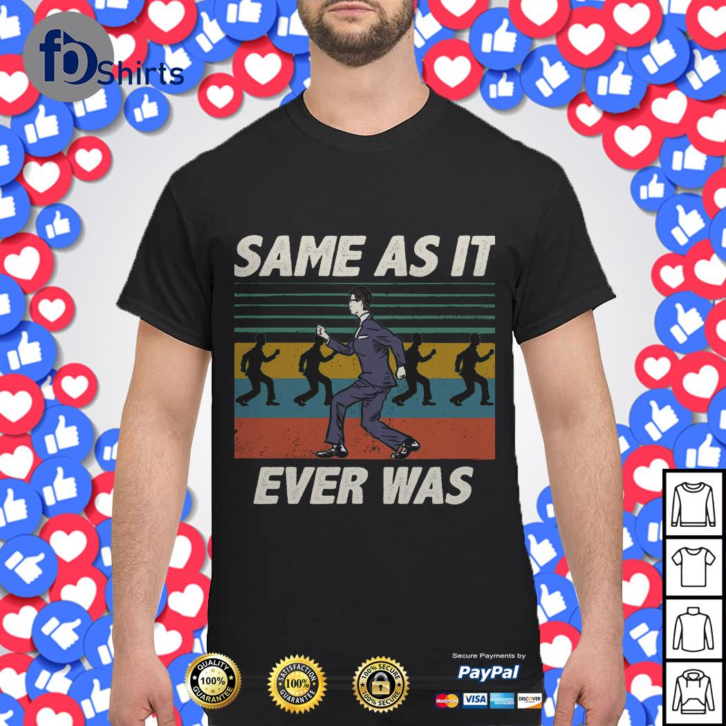 Same as it ever was vintage shirt