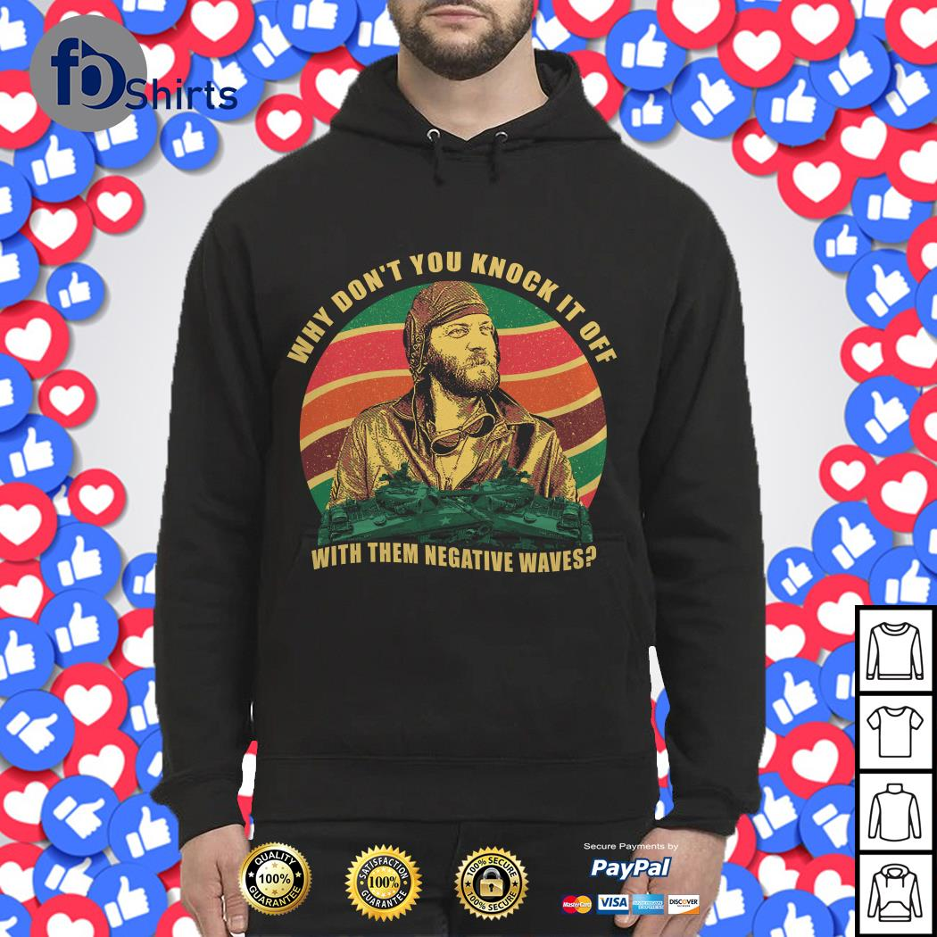 Why don't you knock it off with them negative waves sunset Hoodie