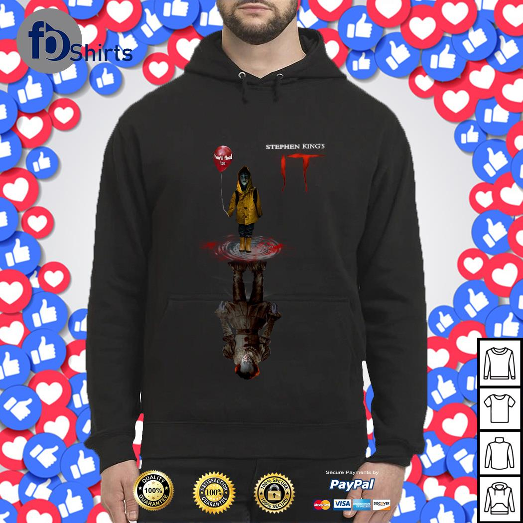 You'll Float Too Pennywise Stephen King IT Hoodie