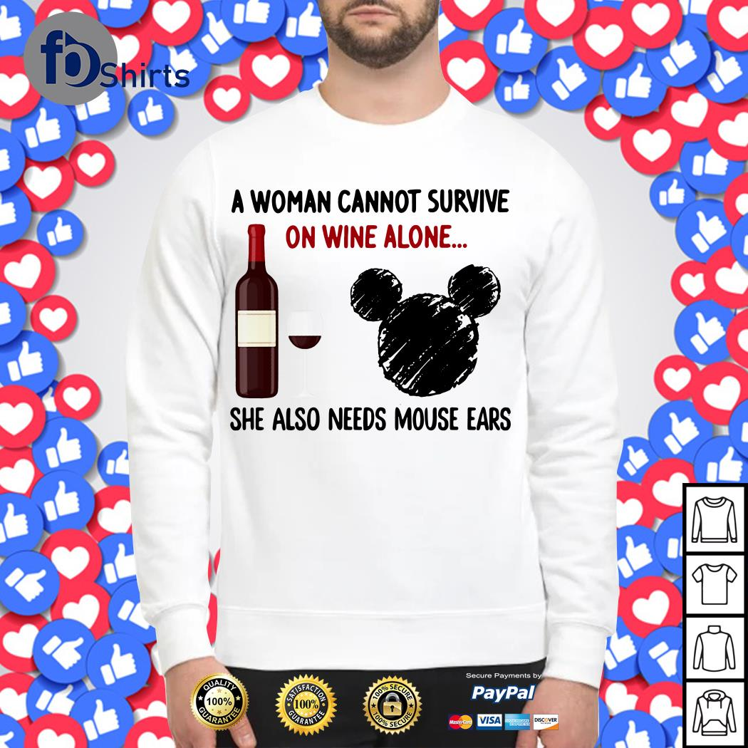 A Woman Cannot Survive On Wine Alone She Also Needs Mouse Ears Sweater