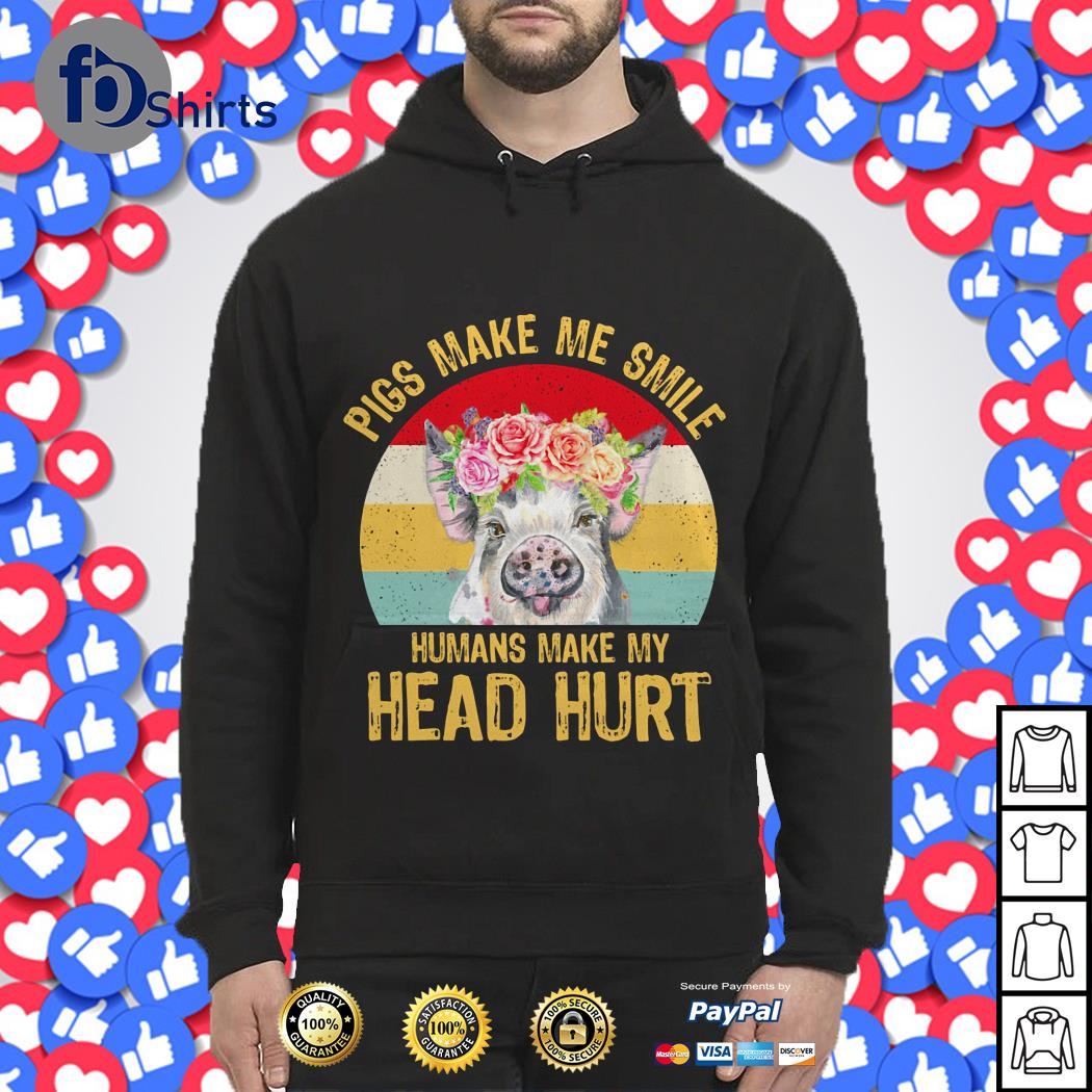 Flowers Pigs make me smile humans make my head hurt vintage shirt