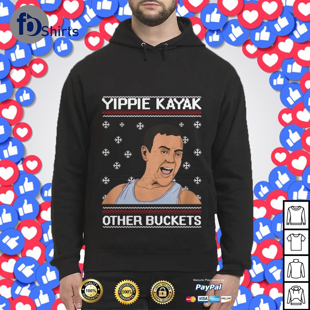 Yippie kayak other buckets ugly Christmas shirt