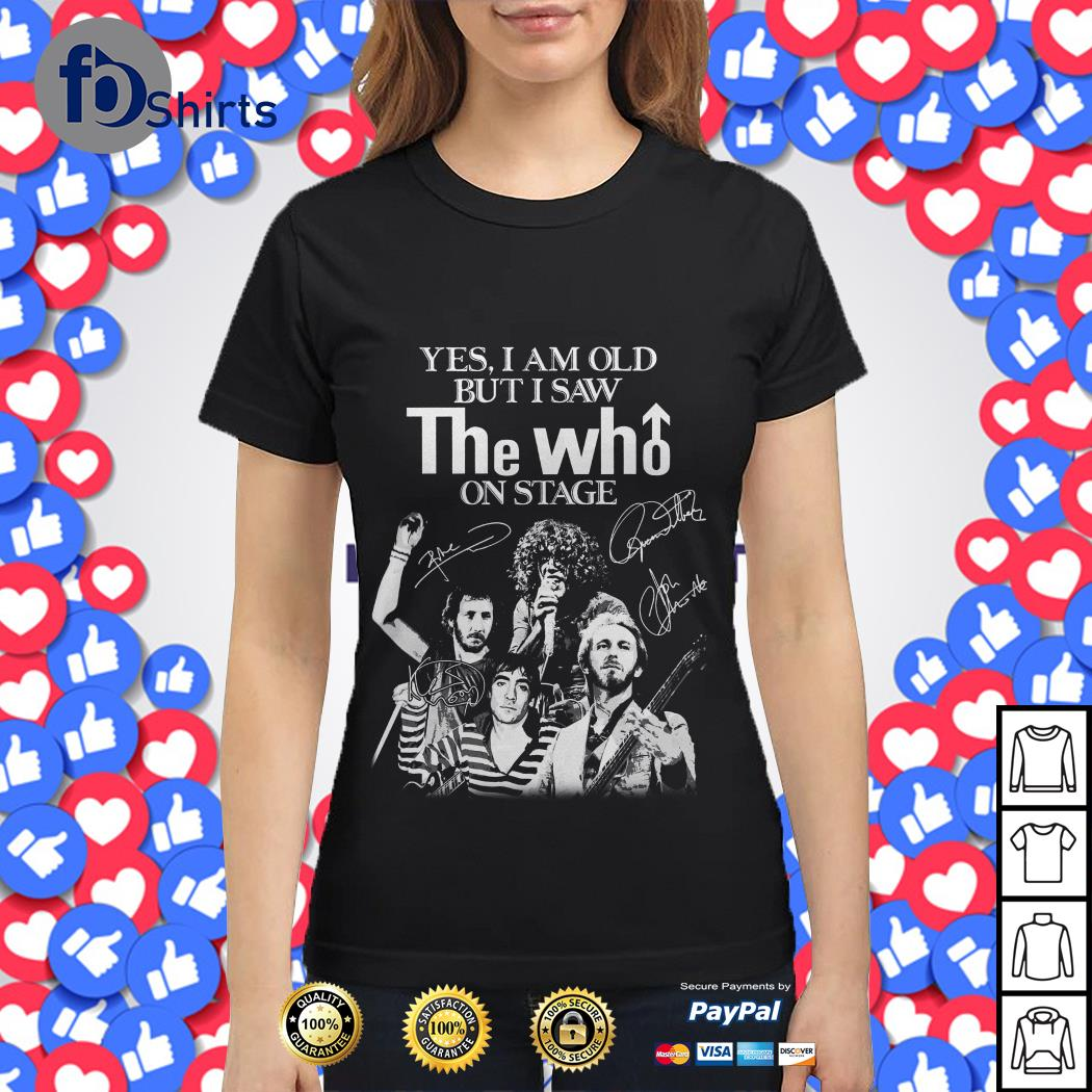 Yes I am old but I saw The Who on stage signatures shirt