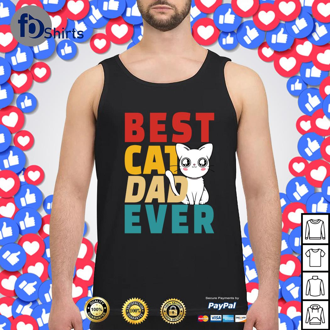 Best cat dad ever s tank-top