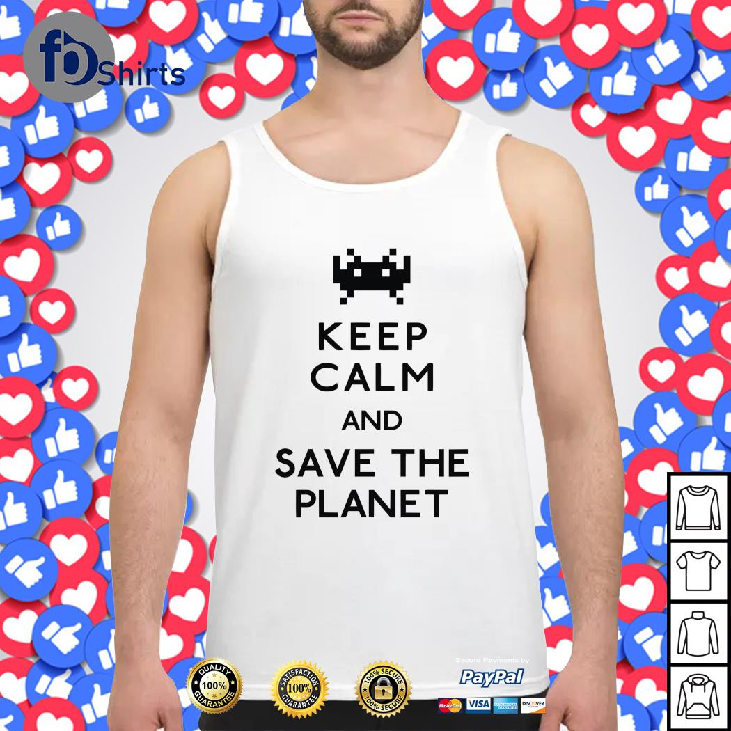 Keep calm and save the planet s tank-top