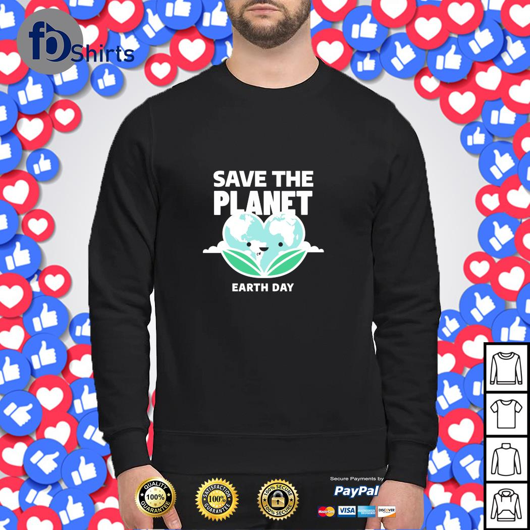 Save the planet earth day s sweater