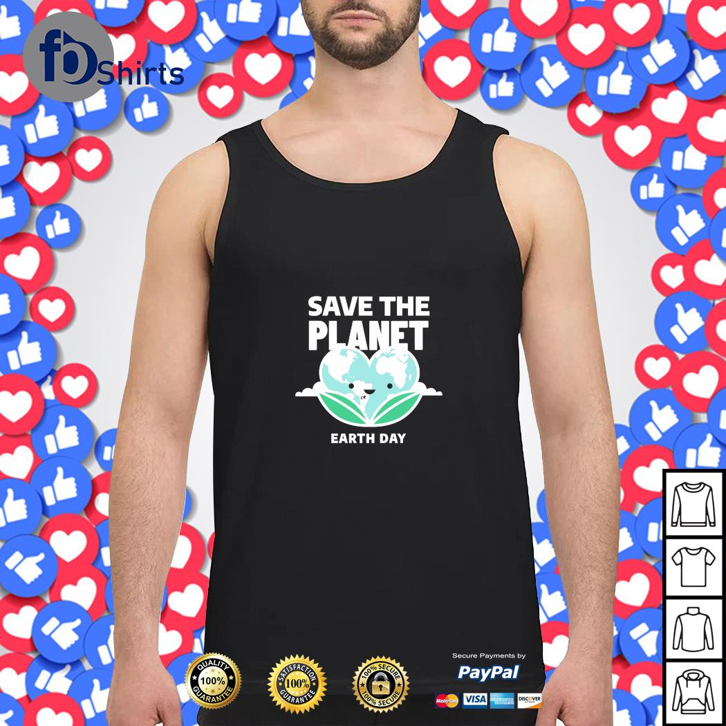 Save the planet earth day s tank-top