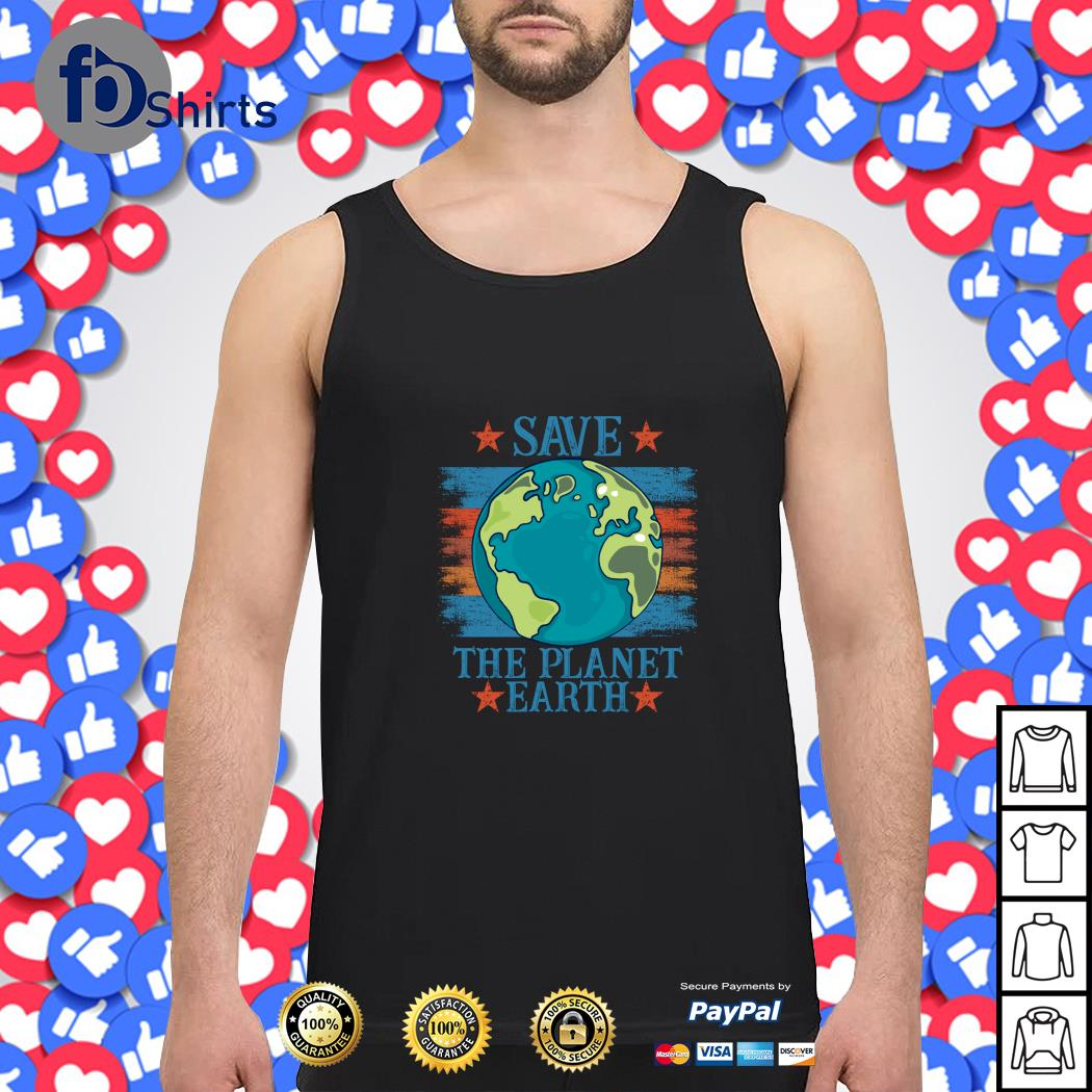 Save the planet earth s tank-top
