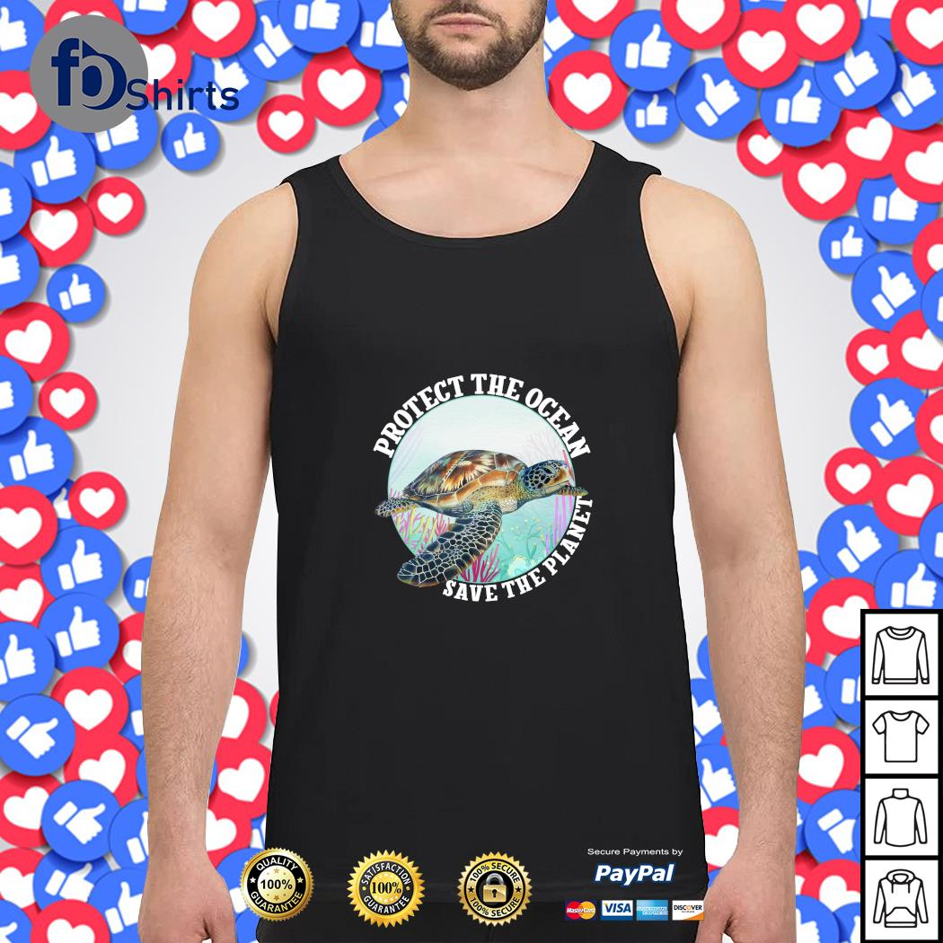 Turtle protect the ocean save the planet s tank-top