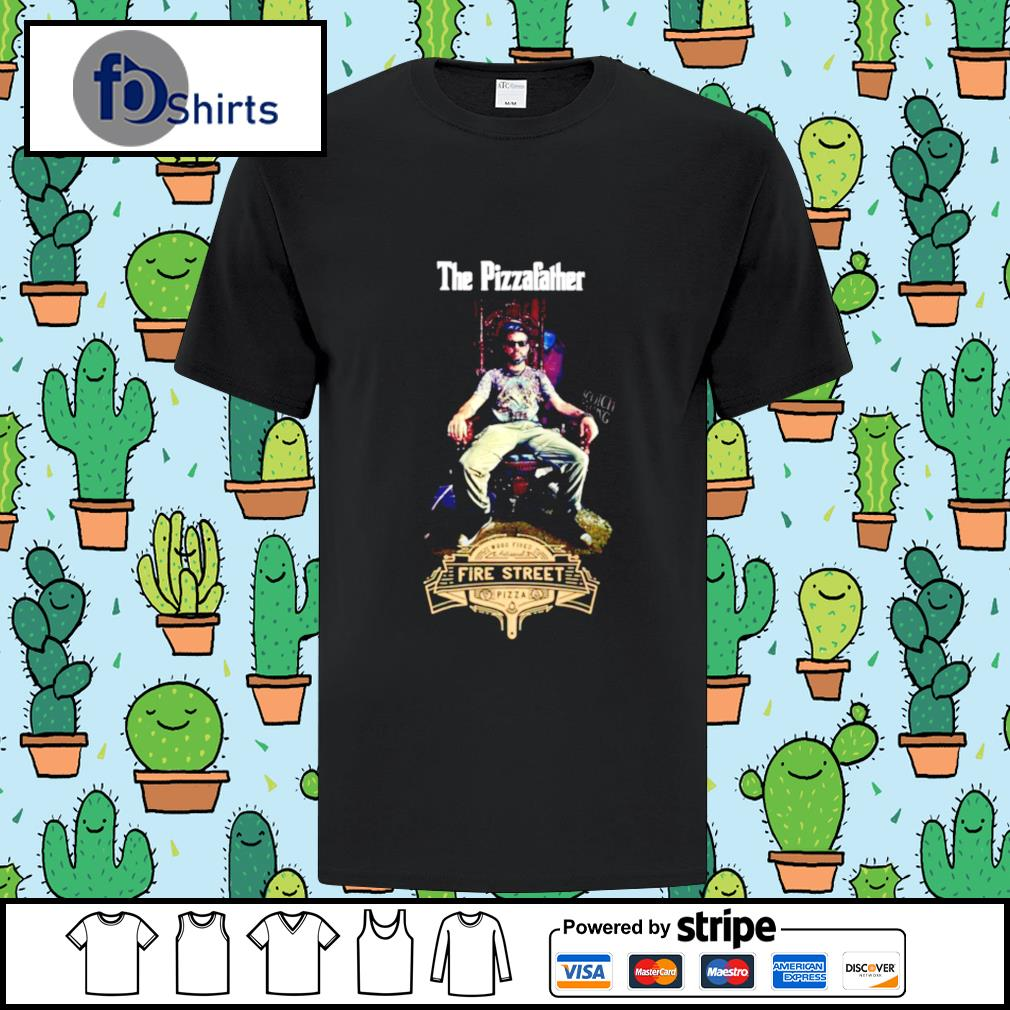 Buffalos Pizzafather Fire Street Pizza shirt