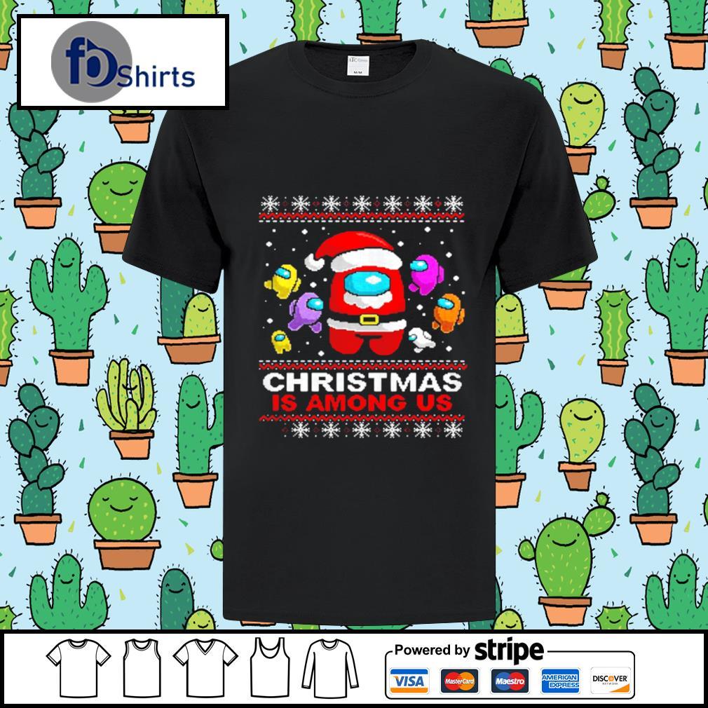 Christmas is Among Us Ugly Christmas Game shirt