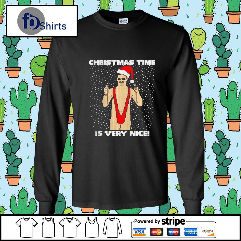 Christmas Time Is Very Nice Ugly s longsleeve-tee