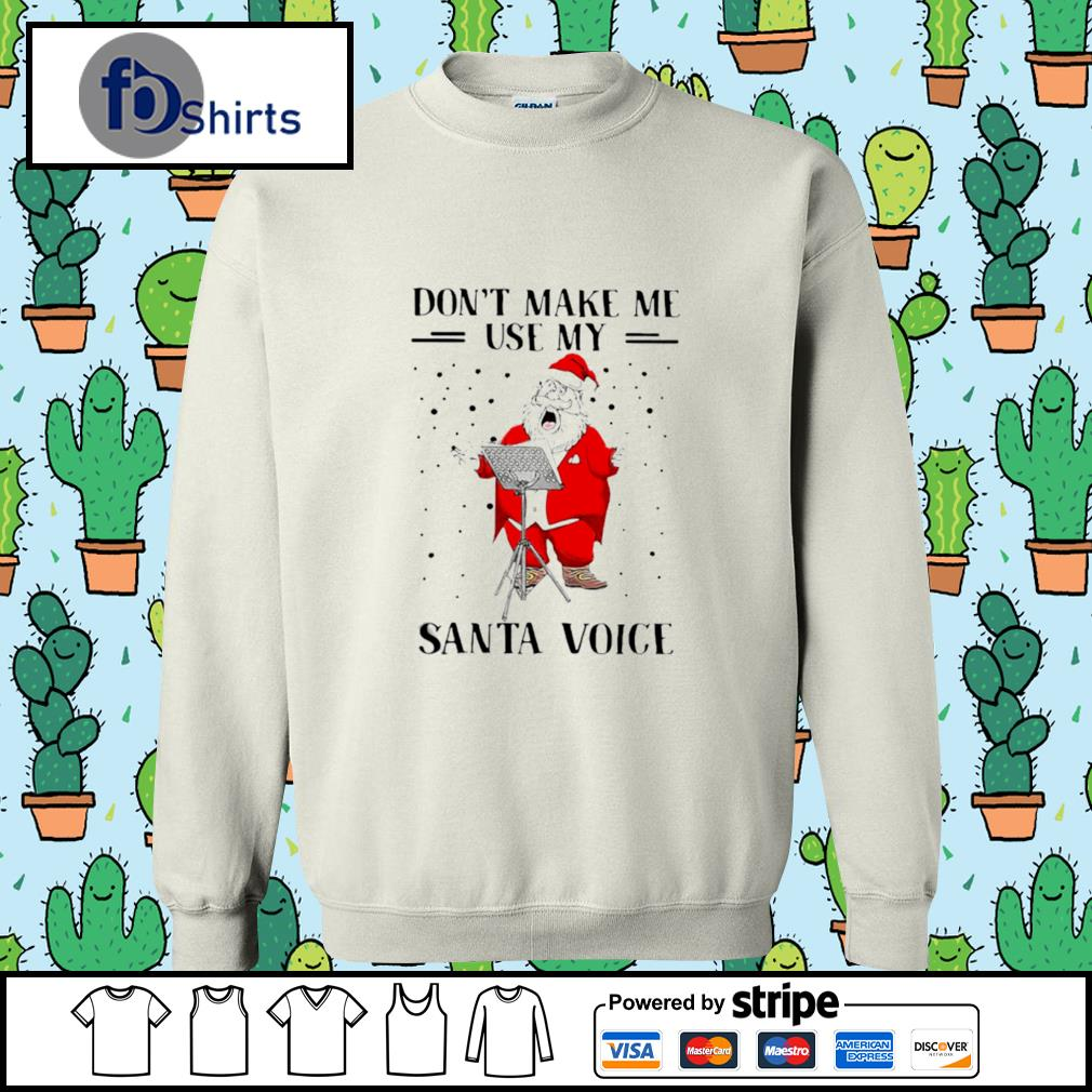 Dont Make Me Use My Santa Voice s sweater