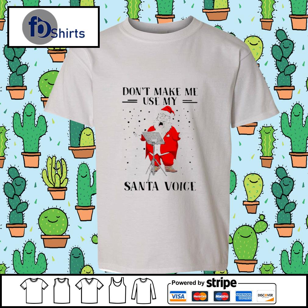 Dont Make Me Use My Santa Voice s youth-tee