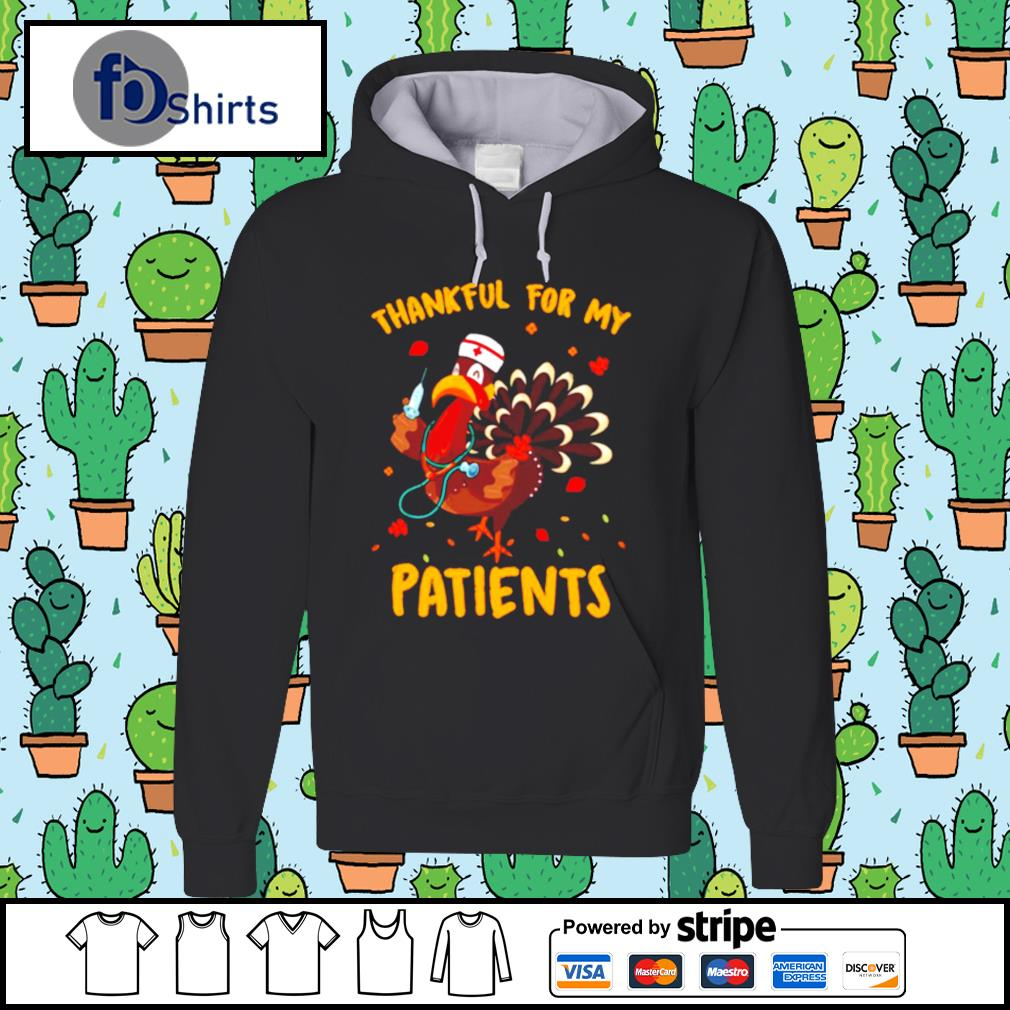 Thankful For My Patients Turkey Funny Nurse Thanksgiving s hoodie
